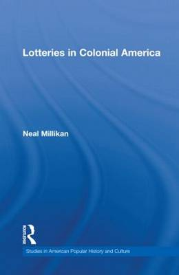 Lotteries in Colonial America - Studies in American Popular History and Culture (Hardback)