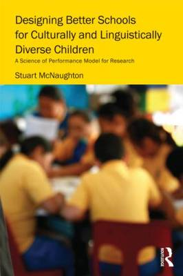 Designing Better Schools for Culturally and Linguistically Diverse Children: A Science of Performance Model for Research (Paperback)