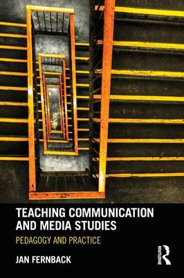 Teaching Communication and Media Studies: Pedagogy and Practice (Paperback)