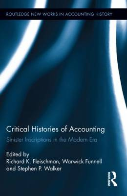 Critical Histories of Accounting: Sinister Inscriptions in the Modern Era (Hardback)