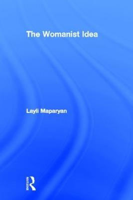 The Womanist Idea (Hardback)