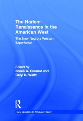 The Harlem Renaissance in the American West: The New Negro's Western Experience - New Directions in American History (Hardback)