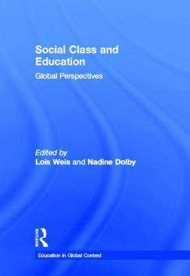Social Class and Education: Global Perspectives - Education in Global Context (Hardback)