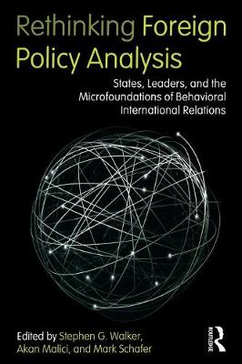 Rethinking Foreign Policy Analysis: States, Leaders, and the Microfoundations of Behavioral International Relations - Role Theory and International Relations (Paperback)