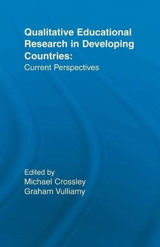Qualitative Educational Research in Developing Countries: Current Perspectives (Paperback)