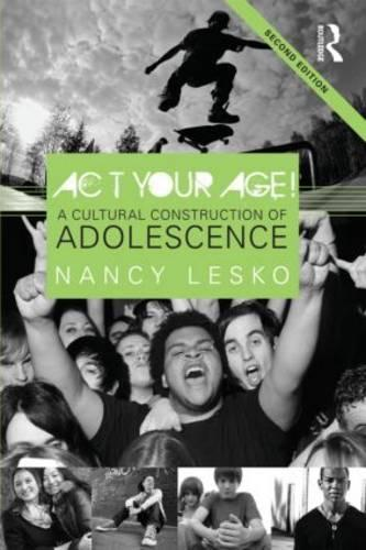 Act Your Age!: A Cultural Construction of Adolescence (Paperback)