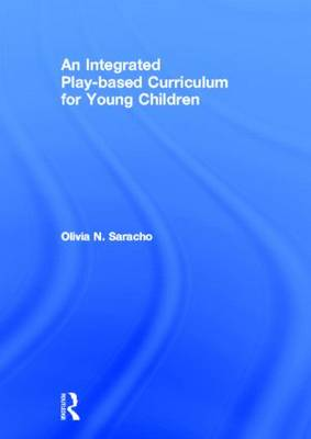An Integrated Play-based Curriculum for Young Children (Hardback)