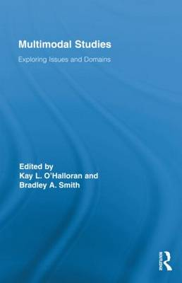 Multimodal Studies: Exploring Issues and Domains - Routledge Studies in Multimodality (Hardback)