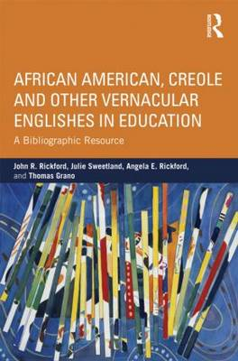 African American, Creole, and Other Vernacular Englishes in Education: A Bibliographic Resource - NCTE-Routledge Research Series (Paperback)