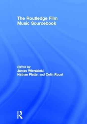 The Routledge Film Music Sourcebook (Hardback)