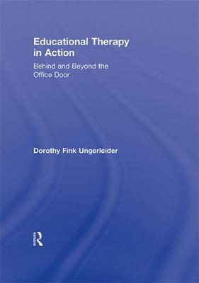 Educational Therapy in Action: Behind and Beyond the Office Door (Hardback)