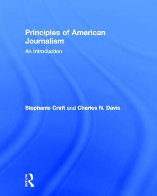 Principles of American Journalism: An Introduction (Hardback)