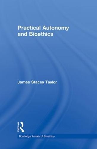 Practical Autonomy and Bioethics (Paperback)