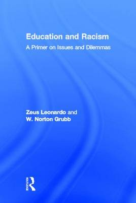 Education and Racism: A Primer on Issues and Dilemmas (Hardback)