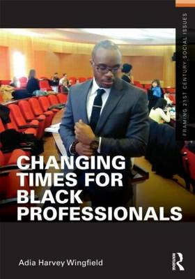 Changing Times for Black Professionals (Paperback)