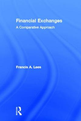 Financial Exchanges: A Comparative Approach (Hardback)
