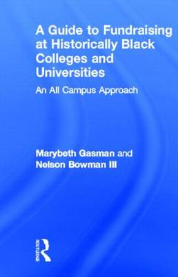 A Guide to Fundraising at Historically Black Colleges and Universities: An All Campus Approach (Hardback)
