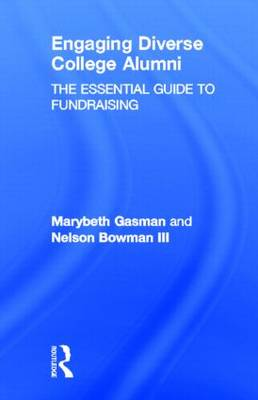 Engaging Diverse College Alumni: The Essential Guide to Fundraising (Hardback)