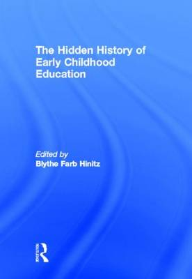 The Hidden History of Early Childhood Education (Hardback)