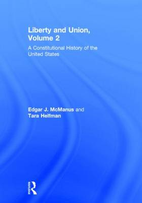 Liberty and Union: A Constitutional History of the United States, volume 2 (Hardback)