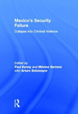 Mexico's Security Failure: Collapse into Criminal Violence (Hardback)