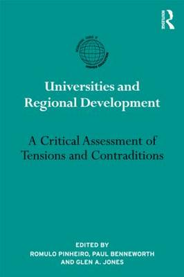 Universities and Regional Development: A Critical Assessment of Tensions and Contradictions - International Studies in Higher Education (Hardback)