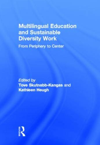 Multilingual Education and Sustainable Diversity Work: From Periphery to Center (Hardback)
