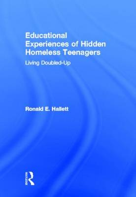 Educational Experiences of Hidden Homeless Teenagers: Living Doubled-Up (Hardback)