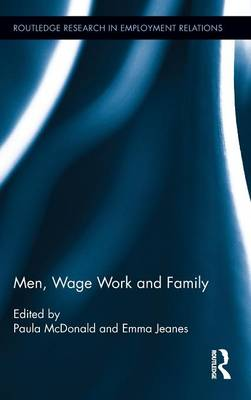Men, Wage Work and Family - Routledge Research in Employment Relations (Hardback)