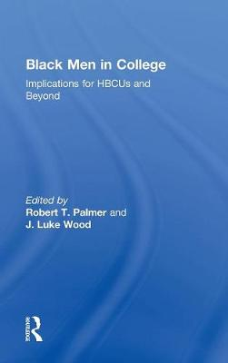 Black Men in College: Implications for HBCUs and Beyond (Hardback)