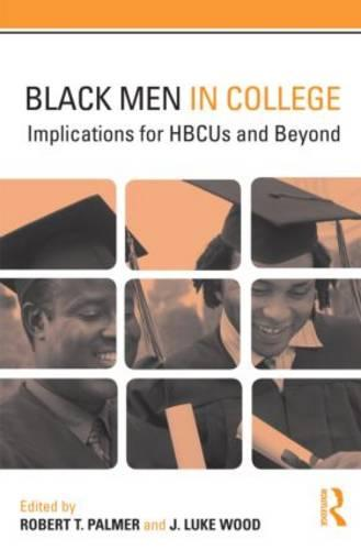 Black Men in College: Implications for HBCUs and Beyond (Paperback)