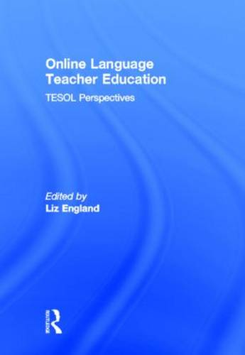 Online Language Teacher Education: TESOL Perspectives (Hardback)
