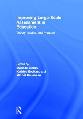 Improving Large-Scale Assessment in Education: Theory, Issues, and Practice (Hardback)