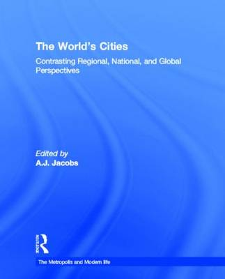 The World's Cities: Contrasting Regional, National, and Global Perspectives - The Metropolis and Modern Life (Hardback)