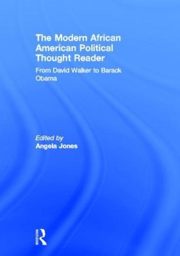 The Modern African American Political Thought Reader: From David Walker to Barack Obama (Hardback)
