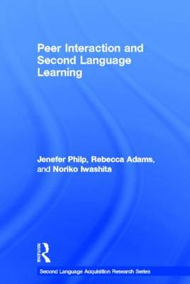 Peer Interaction and Second Language Learning - Second Language Acquisition Research Series (Hardback)