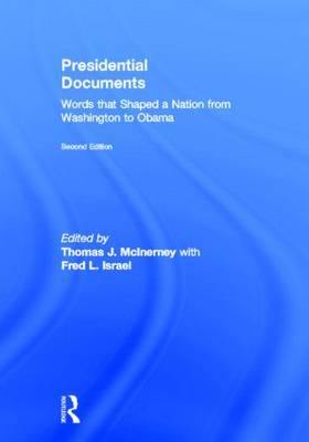 Presidential Documents: Words that Shaped a Nation from Washington to Obama (Hardback)