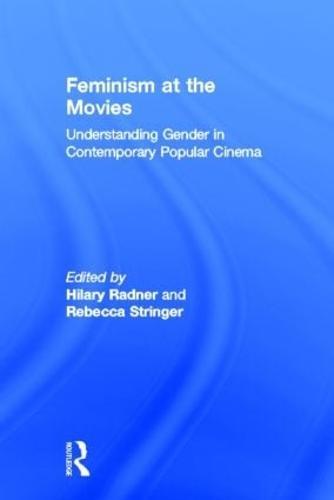 Feminism at the Movies: Understanding Gender in Contemporary Popular Cinema (Hardback)