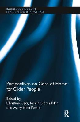 Perspectives on Care at Home for Older People - Routledge Studies in Health and Social Welfare (Hardback)