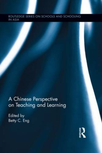 A Chinese Perspective on Teaching and Learning - Routledge Series on Schools and Schooling in Asia (Hardback)