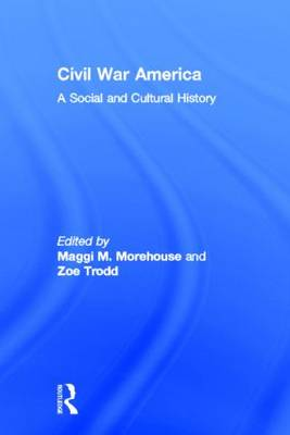 Civil War America: A Social and Cultural History with Primary Sources (Hardback)