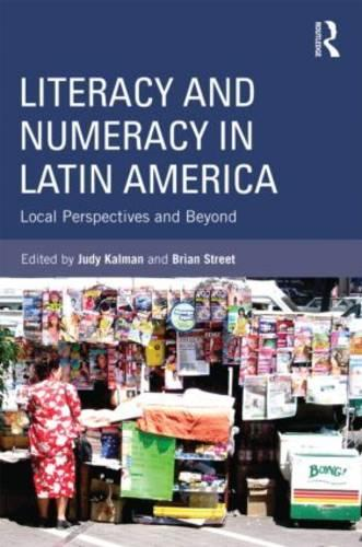 Literacy and Numeracy in Latin America: Local Perspectives and Beyond (Paperback)