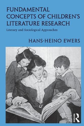 Fundamental Concepts of Children's Literature Research: Literary and Sociological Approaches - Children's Literature and Culture (Paperback)