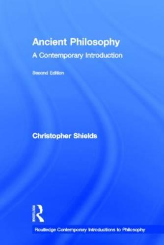 Ancient Philosophy: A Contemporary Introduction - Routledge Contemporary Introductions to Philosophy (Hardback)
