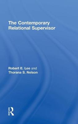 The Contemporary Relational Supervisor (Hardback)