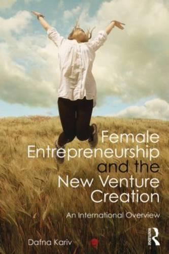 Female Entrepreneurship and the New Venture Creation: An International Overview (Paperback)