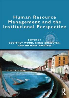 Human Resource Management and the Institutional Perspective - Global HRM (Paperback)