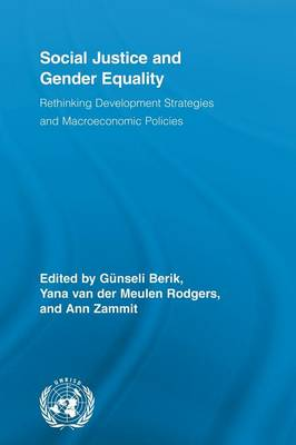 Social Justice and Gender Equality: Rethinking Development Strategies and Macroeconomic Policies (Paperback)