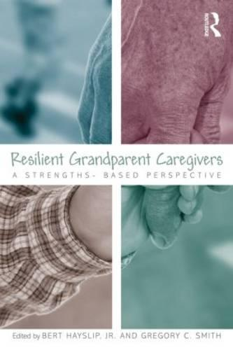 Resilient Grandparent Caregivers: A Strengths-Based Perspective (Paperback)