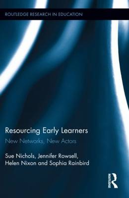 Resourcing Early Learners: New Networks, New Actors (Hardback)